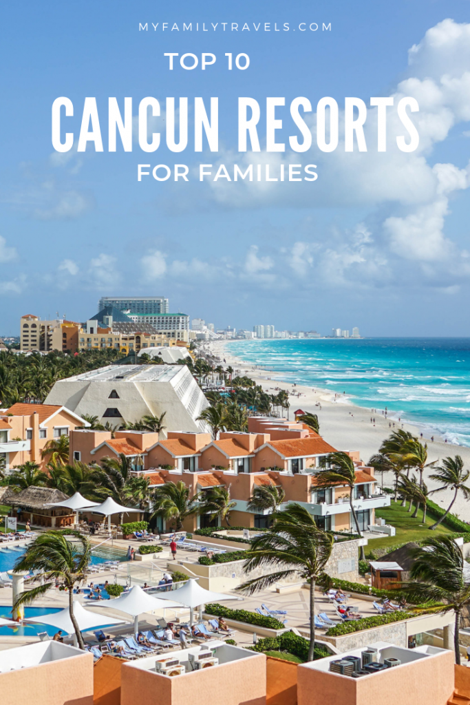Top 10 family resorts in Cancun Pin